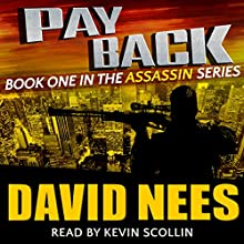 Payback: The Assassin Series, Book 1 Audiobook by David Nees Narrated by Kevin Scollin
