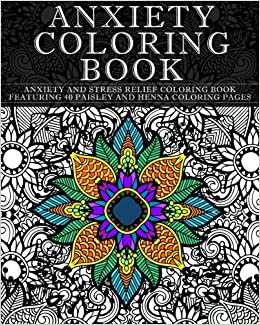Amazon Com Anxiety Coloring Book Anxiety And Stress Relief
