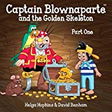 Captain Blownaparte and the Golden Skeleton - Part One: The Golden Neck Bones