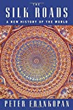 Image of The Silk Roads: A New History of the World