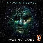 Waking Gods: Themis Files, Book 2 | Sylvain Neuvel