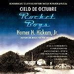 Cielo de octubre [Rocket Boys] | Homer Hickam