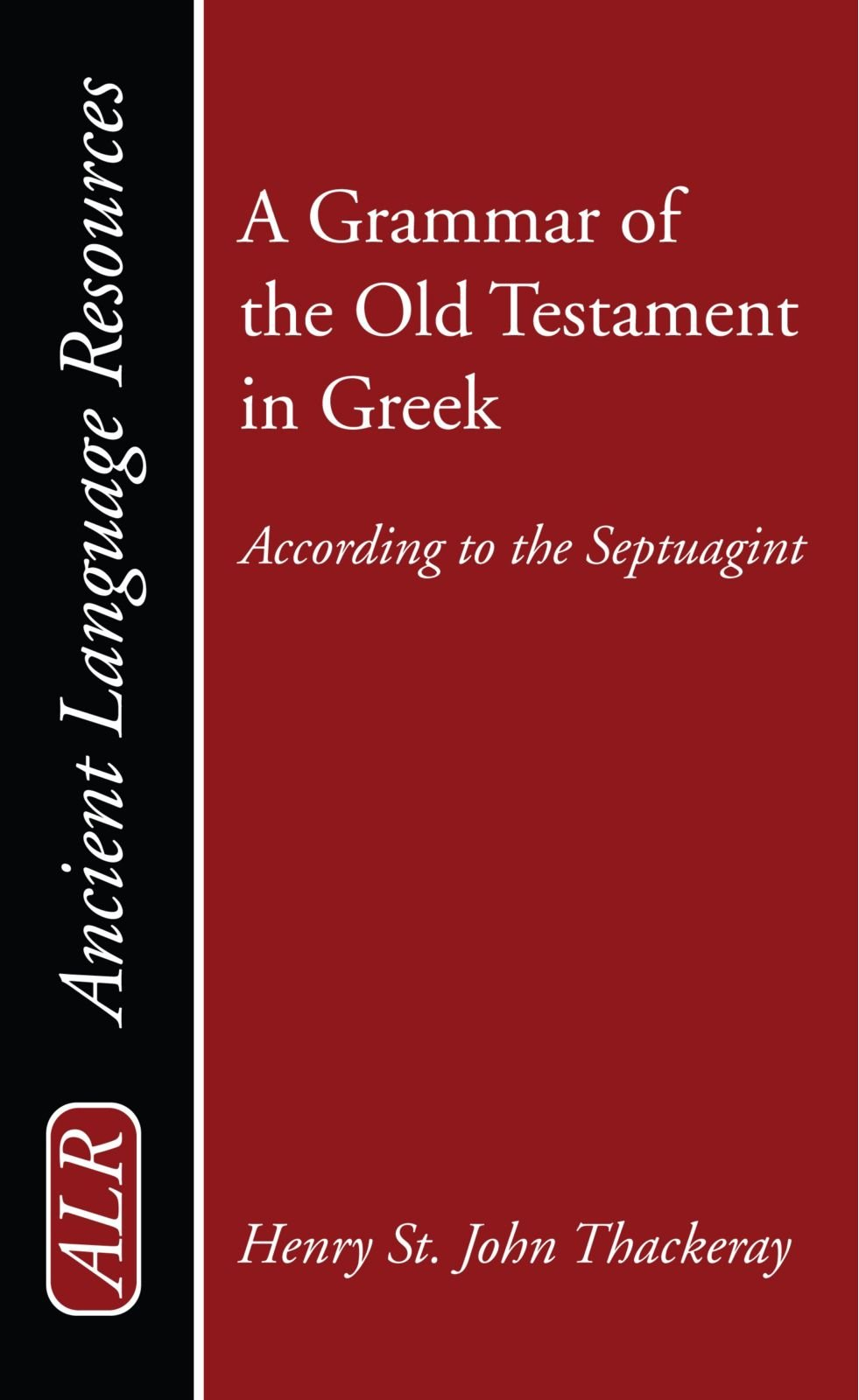 A Grammar of the Old Testament in Greek: According to the Septuagint (Ancient Language Resources)