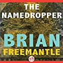 The Namedropper Audiobook by Brian Freemantle Narrated by David Franklin