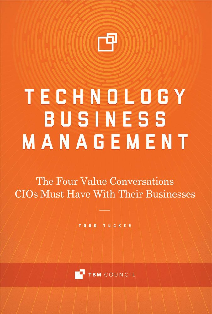 Technology Business Management: The Four Value Conversations CIOs Must Have With Their Businesses pdf