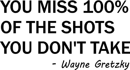 Wayne Gretzky Quotes | Newclew You Miss 100 Of Shots Wayne Gretzky Quote Removable Vinyl