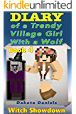 Diary of a Trendy Village Girl With a Wolf Book 4: Witch Showdown