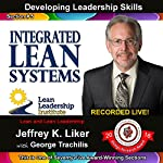 Developing Leadership Skills 05: Integrated Lean Systems | Jeffrey K. Liker
