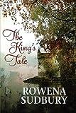 The King's Tale, Rowena Sudbury, 1613726619