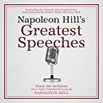 Napoleon Hill's Greatest Speeches: An Official Publication of The Napoleon Hill Foundation | Napoleon Hill,Napoleon Hill Foundation