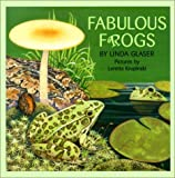 Fabulous Frogs, Linda Glaser, 076130424X
