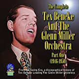 Tex Beneke: The Complete Tex Beneke And His Orchestra