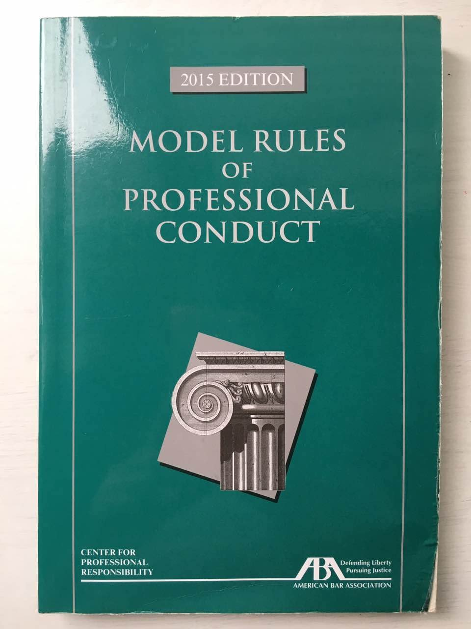 Model Rules of Professional Conduct, 2015 Edition: Center For Professional  Responsibility: 9781634250931: Amazon.com: Books