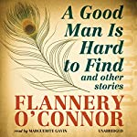 A Good Man Is Hard to Find and Other Stories | Flannery O'Connor