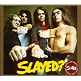 Slayed? - Slade