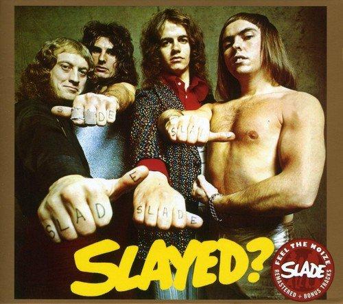 Slayed? - Slade