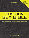 img - for The Position Sex Bible: More Positions Than You Could Possibly Imagine Trying book / textbook / text book