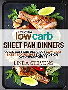 Low carb sheet pan dinners quick easy and delicious low for Quick and easy low carb dinner recipes