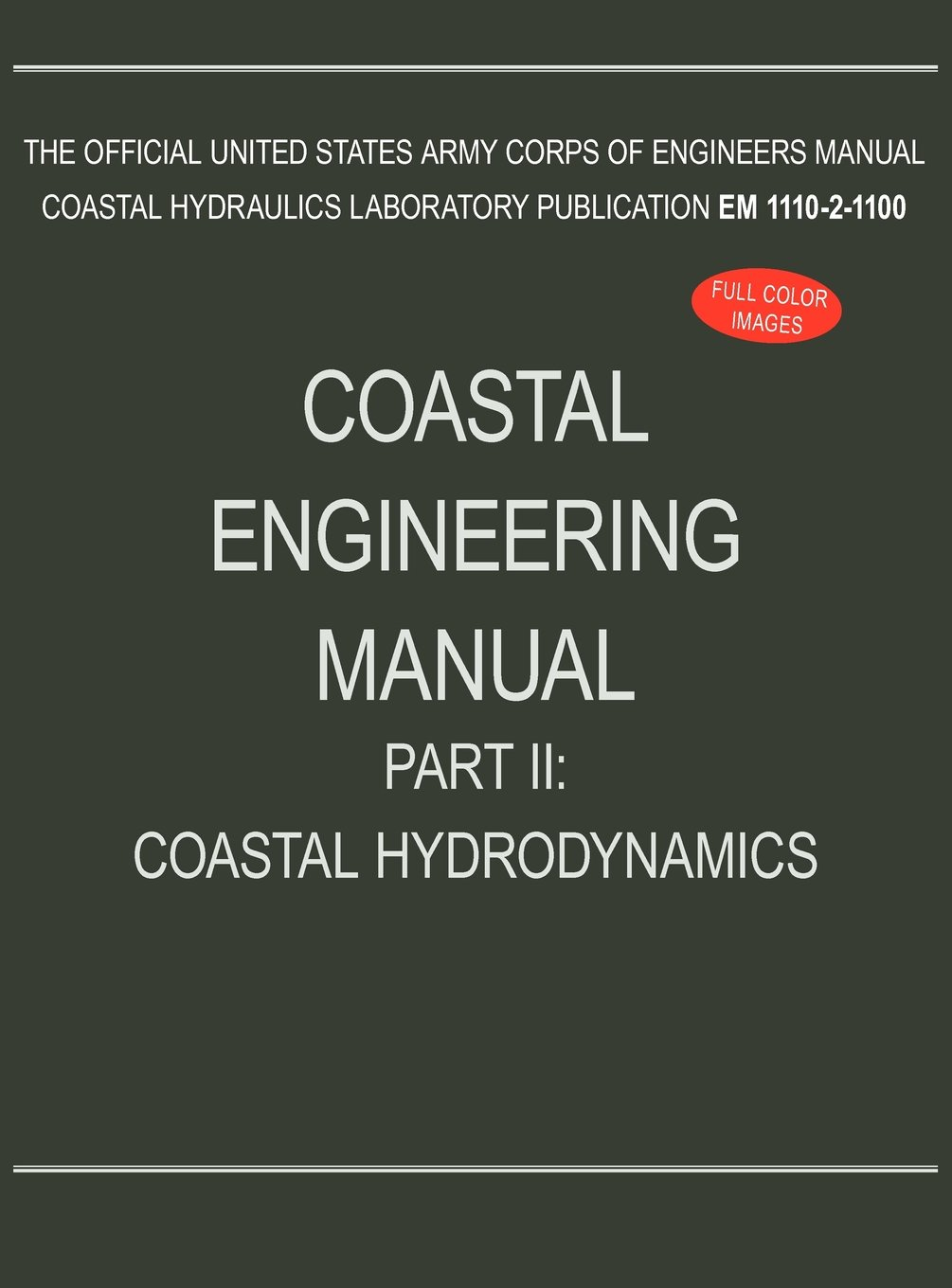 Coastal Engineering Manual Part II: Coastal Hydrodynamics (EM 1110-2-1100):  U.S. Army Corps of Engineers: 9781782661900: Amazon.com: Books