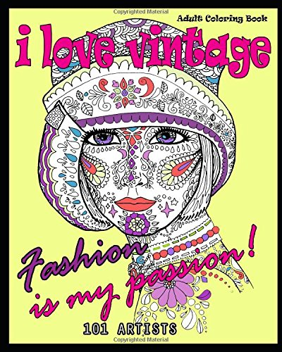 I LOVE VINTAGE Adult Coloring Book: Fashion is my passion!