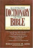 Illustrated Dictionary of the Bible, , 078521030X