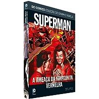 Dc Graphic Novels. Superman. A Ameaça da Kryptonita Vermelha;