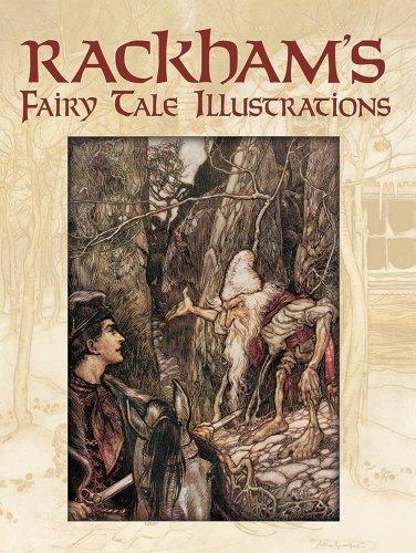 - Rackham's Fairy Tale Illustrations in Full Color