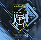 Perfection: Perfecto Compilation mixed Live by Paul Oakenfold