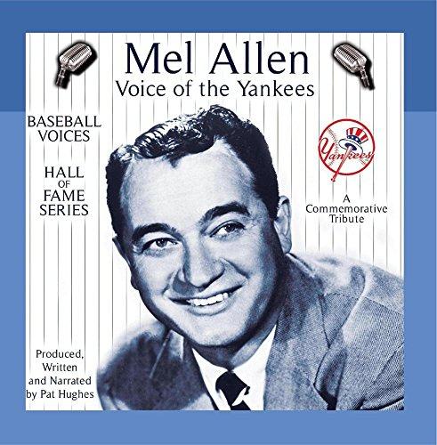 Mel Allen: Voice of the Yankees Allen Baseball