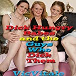 Dick Hungry Babes & the Guys Who Dick Them | Vic Vitale