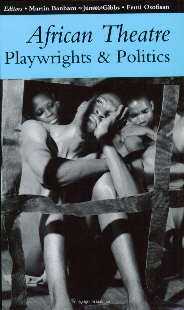 African Theatre: Playwrights and Politics pdf