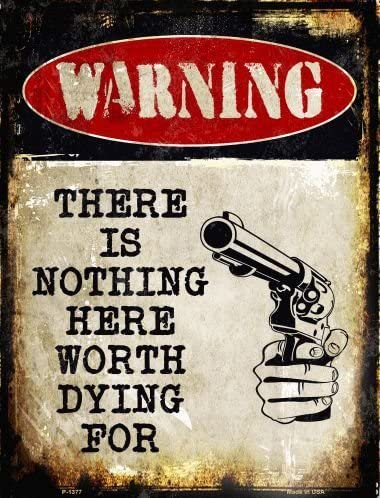 Nothing In This House Is Worth Your Life Aluminum Metal Sign Single Sign