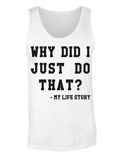 Why Did I Just Do That? Camiseta sin mangas para mujer Shirt