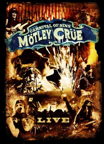 Motley Crue: Carnival of Sins by Clear Channel Entertainment Home Video