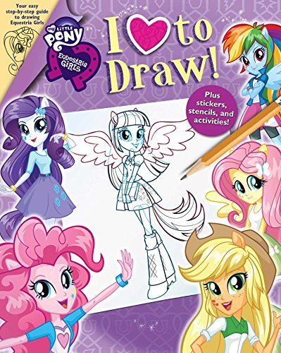 My Little Pony: Equestria Girls: I Love to Draw! (My Little Pony Book To Draw compare prices)