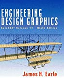 img - for Engineering Design Graphics: Autocad Release 14 by James H. Earle (1998-08-01) book / textbook / text book