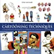 The Encyclopedia of Cartooning Techniques: A Comprehensive Visual Guide to Traditional and Contemporary Techniques