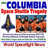 img - for 2003 Columbia Space Shuttle Tragedy: Commemorating and Documenting the Final Mission of Shuttle Orbiter Columbia, STS-107: Photo Galleries, Images, Audio and Video Files, Mission and Experiments book / textbook / text book