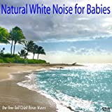 Natural White Noise for Babies - Ocean Waves for Baby Sleep