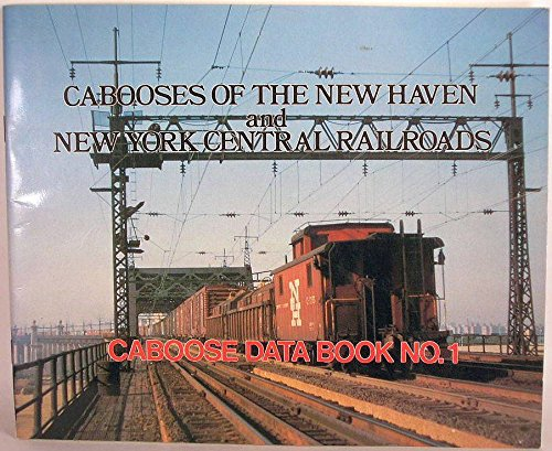 Cabooses of the New Haven & New York Central Railroads