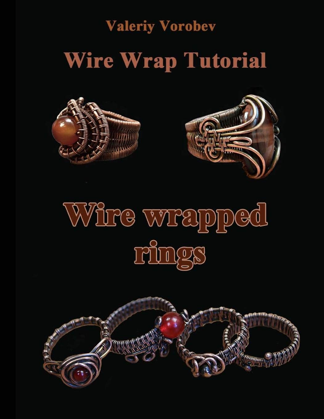 Wire Wrap Jewelry Tutorial Wire Wrapped Rings Wire Wrapped Rings A Step By Step Guide An Il Rated Tutorial Of The Wire Wrapping Art Wire Wrap