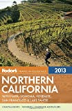 Northern California 2013, Fodor Travel Publications Staff, 0876371292