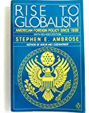 Rise to Globalism: American Foreign Policy Since 1938; Sixth Revised Edition
