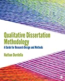 #4: Qualitative Dissertation Methodology: A Guide for Research Design and Methods