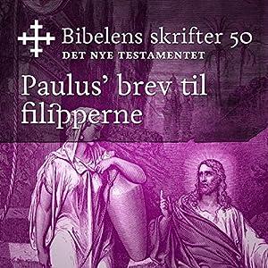 Paulus' brev til filipperne (Bibel2011 - Bibelens skrifter 50 - Det Nye Testamentet) Audiobook
