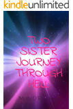 Two Sisters Journey Through Hell