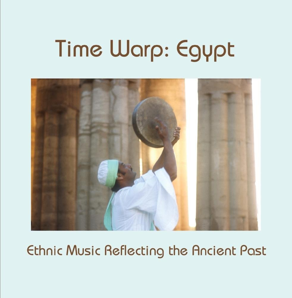 Time Warp: Egypt - Ethnic Music Reflecting the Ancient Past by Paul Kuiper Productions
