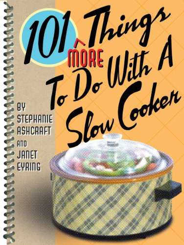 101 More Things to do with a Slow Cooker (101 Things to do With)