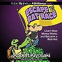 Rich Dad's Escape the Rat Race: Learn How Money Works and Become a Rich Kid Hörbuch von Robert T. Kiyosaki Gesprochen von: Eric Dawe, Laural Merlington, Nick Podehl, Jim Bond, Luke Daniels, Tom Parks, Benjamin L. Darcie, Kate Rudd