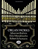 Organ Works (Dover Music for Organ)